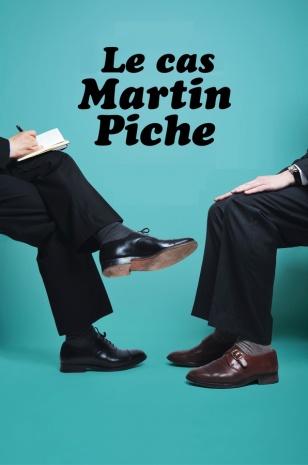 """Texte intégral de la pièce """"Le Cas Martin Piche"""""""